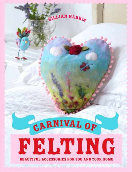 Carnival of Felting by Gillian Harris SIGNED COPY  Think of a carnival, what does it conjure up? - a celebration of bright colours, lots of fun, excitement and spectacle - all these elements are featured in Gillian's new book - hot off the press this Spring. Following on from the successful Complete Feltmaking, Gillian draws on the carnival atmosphere to create a diverse range of stylish felt-making projects....  UK Hardback - Special author signed copy £11.99