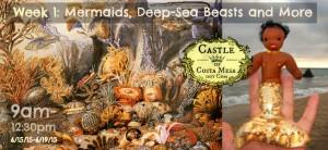 150424 Hi Res. Week 1 Mermaids, Deep-sea Beasts and more. Done